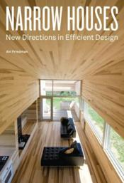 Vente livre :  Narrow houses ; new directions in efficient design  - Avi Friedman