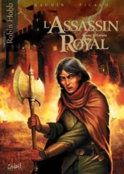 L'assassin royal T.5 ; complot  - Picaud - Jean-Charles Gaudin - Christophe Picaud