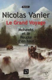 Le grand voyage - Mohawks et le peuple d'en haut t.1 - Couverture - Format classique