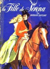 La Fille De Serena - (Le Duel Des Coeurs) - Couverture - Format classique
