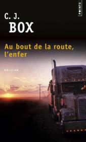 Vente  Au bout de la route, l'enfer  - C. J. Box
