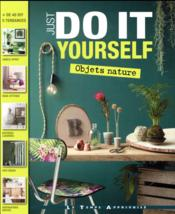 Vente livre :  Just do it yourself ; objets nature  - De Et Puis La Neige - Charlotte