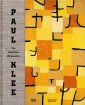 Vente livre :  Paul Klee ; die abstrakte dimension  - Collectif - Anna Szech Fur Die F