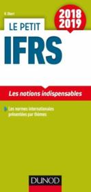 Vente  Le petit IFRS ; les notions indispensables (édition 2018/2019)  - Robert Obert