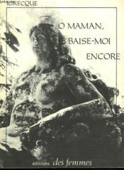 O Maman Baise-Moi Encore - Couverture - Format classique