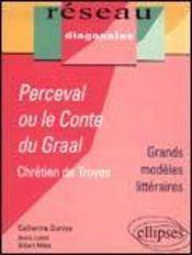 Perceval Ou Le Conte Du Graal Chretien De Troyes Grands Modeles Litteraires - Intérieur - Format classique