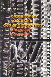 L'organisation vasculaire des angiospermes ; une vision nouvelle - Intérieur - Format classique