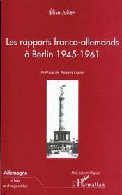 Les Rapports Franco Allemands A Berlin 1945-1961 - Intérieur - Format classique