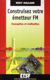 Construisez votre émetteur FM ; conception et réalisation - Couverture - Format classique