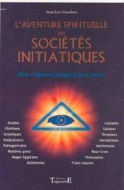 Aventure Spirituelle Des Societes Initiatiques - Couverture - Format classique