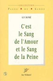 C'Est Le Sang De L'Amour Et Le Sang De La P - Couverture - Format classique