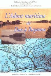 Adour Maritime De Dax A Bayonne (L'). Liiie Congres D'Etudes Regional Es De La Federation Historique - Intérieur - Format classique