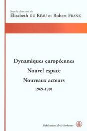 Dynamiques européennes ; nouvel espace, nouveaux acteurs ; 1969-1981 - Intérieur - Format classique