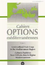 Underutilized fruit crops in the mediterranean region cultures ; ressources utilisees dans la regiion - Couverture - Format classique