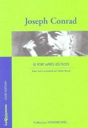 Voyager Avec Joseph Conrad - Le Port Apres Les Flots - Intérieur - Format classique