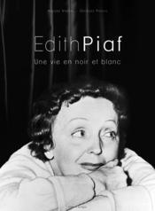 Edith Piaf Une Vie En Noir Et Blanc - Couverture - Format classique