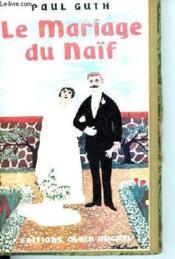 Le Mariage Du Naif - Couverture - Format classique