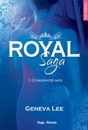 Vente  Royal saga t.1 ; commande-moi  - Geneva Lee
