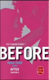 Vente livre :  After T.6 ; before t.1 ; est-il capable d'aimer ?  - Todd-A - Anna Todd