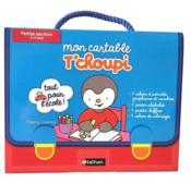 Vente livre :  Mon cartable T'choupi ; petite section ; 3/4 ans  - Collectif - Thierry Courtin