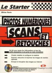 Le starter photos numeriques ; scans et retouches - Couverture - Format classique