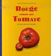 Rouge comme une tomate ; et autres émotions naturelles - Intérieur - Format classique
