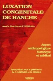 La Luxation Congenitale De La Hanche - Couverture - Format classique