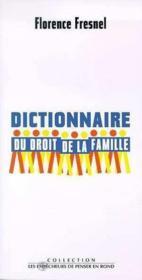 Dictionnaire Du Droit De La Famille - Couverture - Format classique