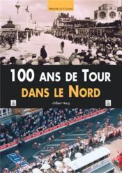 100 ans de tour dans le Nord - Couverture - Format classique