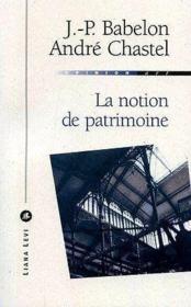 Notion De Patrimoine, La - Couverture - Format classique