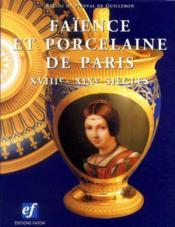 Faïence et porcelaine de Paris ; XVIII et XIX siècles - Couverture - Format classique