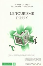 Le Tourisme Diffus. Colloque De Clermont-Ferrand, 12-14 Sept. 1995 - Intérieur - Format classique