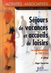Séjours de vacances et accueils de loisirs ; la réglementation en 100 fiches (6e édition) - Intérieur - Format classique
