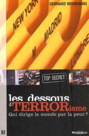 Les dessous du terrorisme ; qui dirige le monde par la peur ? - Intérieur - Format classique