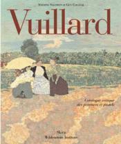 Vuillard ; catalogue critique des peintures et pastels - Couverture - Format classique