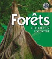 Forêts, au coeur d'un écosystème - Couverture - Format classique