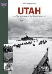 Vente livre :  Utah ; the success of the Americans  - Yann Magdelaine