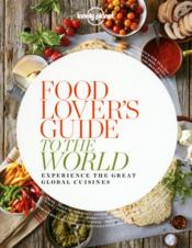 Vente livre :  Food lover's guide to the world  - Collectif
