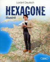 Vente livre :  Hexagone illustré  - Lorant Deutsch
