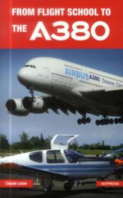 Vente livre :  From flying school to the l'A380  - Claude Lelaie