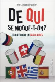 Vente livre :  De qui se moque-t-on ? tour d'Europe en 345 blagues  - Romain Seignovert