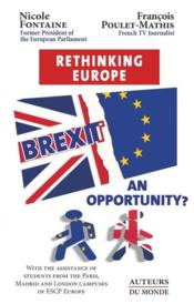 Vente livre :  Brexit : an opportunity ? rethinking Europe  - Nicole Fontaine - Francois Poulet-Mathis