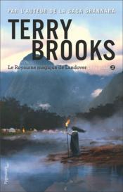 Vente livre :  Le royaume magique de Landover ; INTEGRALE VOL.2 ; T.4 A T.6  - Terry Brooks