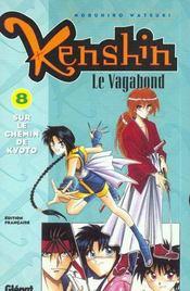 Kenshin le vagabond t.8 ; sur le chemin de kyoto - Intérieur - Format classique