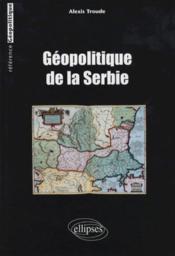 Geopolitique De La Serbie - Couverture - Format classique
