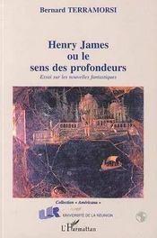 Henry James Ou Le Sens Des Profondeurs - Intérieur - Format classique