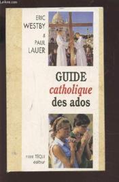 Guide catholique des ados - Couverture - Format classique