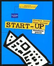 Start-up, relations presse. réussir sa communication - Intérieur - Format classique