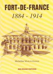 Fort de france 1884 1914 ; les trente premieres annes de la municipalite - Intérieur - Format classique