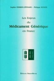 Les Enjeux Du Medicament Generique En France - Couverture - Format classique
